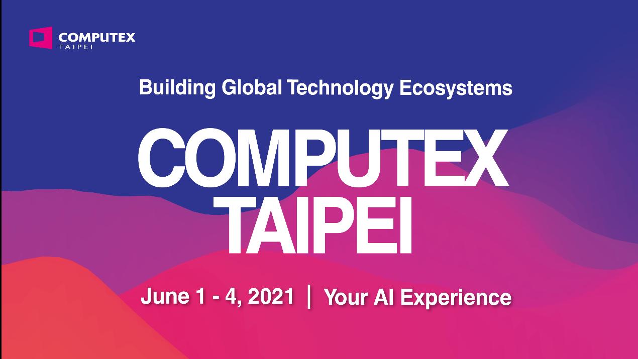 COMPUTEX 2021:人工智能赋能,创造虚实融合的展会体验